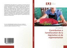 Contribution à l'amélioration de la législation et de reglementation的封面