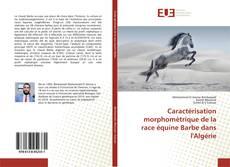 Copertina di Caractérisation morphomètrique de la race équine Barbe dans l'Algérie