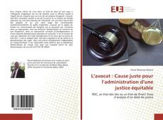 Bookcover of L'avocat : Cause juste pour l'administration d'une justice équitable