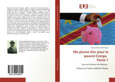 Bookcover of Ma plume d'or pour le pauvre Congo. Tome 1