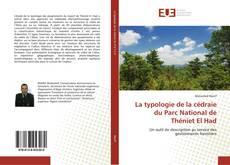 Couverture de La typologie de la cédraie du Parc National de Théniet El Had