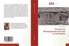 Couverture de Entraves au Développement des Pays au Sud Sahara