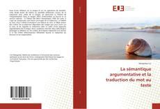 Bookcover of La sémantique argumentative et la traduction du mot au texte