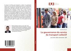 Bookcover of La gouvernance du service du transport collectif