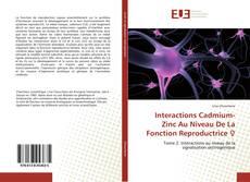 Capa do livro de Interactions Cadmium-Zinc Au Niveau De La Fonction Reproductrice ♀