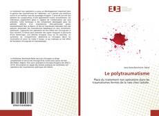 Couverture de Le polytraumatisme