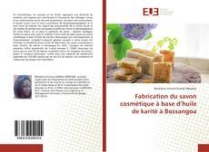 Portada del libro de Fabrication du savon cosmétique à base d'huile de karité à Bossangoa