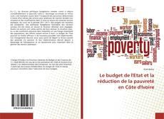 Bookcover of Le budget de l'Etat et la réduction de la pauvreté en Côte d'Ivoire