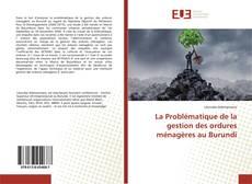 Bookcover of La Problématique de la gestion des ordures ménagères au Burundi