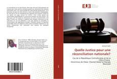 Couverture de Quelle Justice pour une réconciliation nationale?