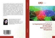Couverture de La toponymie et l'urbain à Ali Mendjeli Rétrospective et Perspective