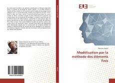 Bookcover of Modélisation par la méthode des éléments finis