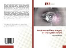 Borítókép a  Femtosecond laser surgery of the crystalline lens - hoz