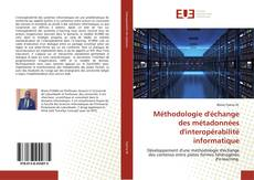 Bookcover of Méthodologie d'échange des métadonnées d'interopérabilité informatique