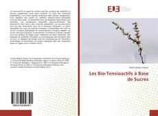 Bookcover of Les Bio-Tensioactifs à Base de Sucres