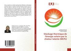 Couverture de Stockage thermique de l'énergie solaire par la chaleur latente (MCPs)