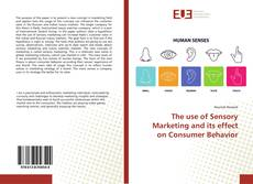 Bookcover of The use of Sensory Marketing and its effect on Consumer Behavior