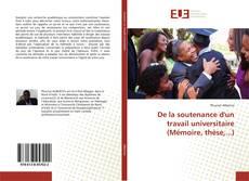 Capa do livro de De la soutenance d'un travail universitaire (Mémoire, thèse,...)