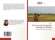 Bookcover of Face à la crise du pouvoir politique en Afrique