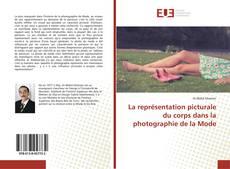 Couverture de La représentation picturale du corps dans la photographie de la Mode