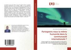 Bookcover of Partageons nous la même humanité dans la communauté internationale ?
