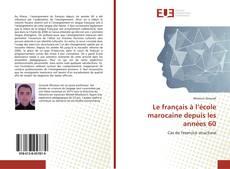 Portada del libro de Le français à l'école marocaine depuis les années 60