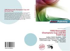 Bookcover of 1999 Newsweek Champions Cup and the Evert Cup