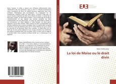 La loi de Moïse ou le droit divin的封面