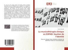 Couverture de La musicothérapie clinique en EHPAD: Soutien de l'identité