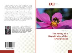 Bookcover of The Honey as a Bioindicator of the Environment