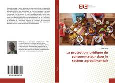 Borítókép a  La protection juridique du consommateur dans le secteur agroalimentair - hoz