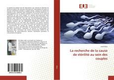 Capa do livro de La recherche de la cause de stérilité au sein des couples