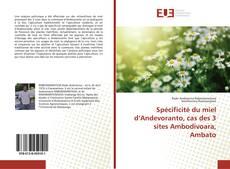 Bookcover of Spécificité du miel d'Andevoranto, cas des 3 sites Ambodivoara, Ambato