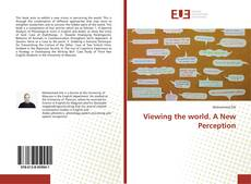 Bookcover of Viewing the world. A New Perception