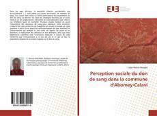 Copertina di Perception sociale du don de sang dans la commune d'Abomey-Calavi
