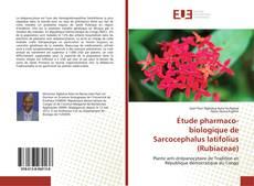 Couverture de Étude pharmaco-biologique de Sarcocephalus latifolius (Rubiaceae)