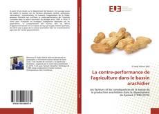 Capa do livro de La contre-performance de l'agriculture dans le bassin arachidier