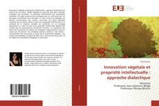 Обложка Innovation végétale et propriété intellectuelle : approche dialectique