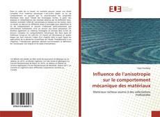 Influence de l'anisotropie sur le comportement mécanique des matériaux kitap kapağı