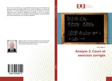 Bookcover of Analyse 3: Cours et exercices corrigés