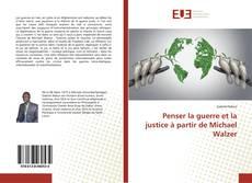 Bookcover of Penser la guerre et la justice à partir de Michael Walzer