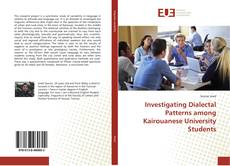 Bookcover of Investigating Dialectal Patterns among Kairouanese University Students