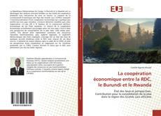 Bookcover of La coopération économique entre la RDC, le Burundi et le Rwanda