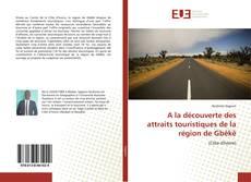 Bookcover of A la découverte des attraits touristiques de la région de Gbêkê