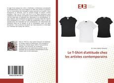 Couverture de Le T-Shirt d'attitude chez les artistes contemporains