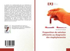 Bookcover of Proposition de solution efficiente au diagnostic des staphylococcies