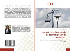 Bookcover of L'apport de la 1ère partie de formation DU de médiateur