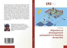 Bookcover of Migrations et développement sociospatial à la frontière de Kyé-Ossi