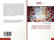 Bookcover of Expansion des monnaies mobiles: enjeux et risques