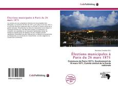 Élections municipales à Paris du 26 mars 1871 kitap kapağı